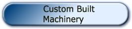 Custom Built Machinery